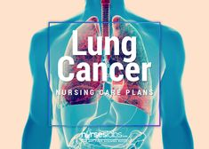 5 Lung Cancer Nursing Care Plans - Nurseslabs