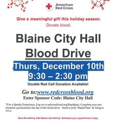 #BlaineCityHall #RedCross #BloodDrive Thu Dec. 10 9:30am-2:30pm pick your time at http://ift.tt/rn2ukR #pin