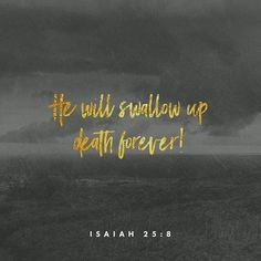 Isaiah 25, Bible Verses Quotes, Bible Scriptures, Prayer For Family, Gods Timing, The Kingdom Of God, Book Of Life, God Is Good, Trust God