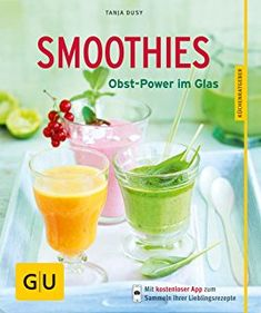 Smoothies: Obst-Power im Glas