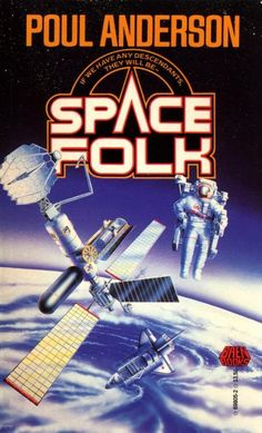 Space Folk Authors: Poul Anderson Year: 1989-02-00 Publisher: Baen  Cover: David Lee Anderson