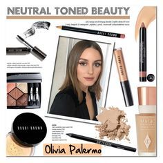 """Neutral Toned Beauty-Olivia Palermo"" by helenevlacho ❤ liked on Polyvore featuring beauty, Bobbi Brown Cosmetics, Christian Dior, Charlotte Tilbury, Chanel, Urban Decay, NYFW, OliviaPalermo, neutral and NudeMakeup"