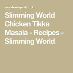 Chicken tikka masala - Recipes - Slimming World Slimming Eats, Slimming World Recipes, Slimming World Chicken Tikka, Spicy Recipes, Diet Recipes, Curry Recipes, Chicken Tikka Masala, Vegetable Puree, Low Fat Diets