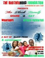 Black Family Share A Day BrotherHood Foundation—Terence A Layne & Greg X  Saturday, February 21, 2015 from 12:00 PM to 8:00 PM  Queens Academy High School 14210 Linden Blvd. Jamaica, NY-11436 Jamaica, NY 11436  The Black Family Share-A-Day is an event given by The Brotherhood Foundation under the auspices of LifeCamp, which will have an exciting one day program, comprised of interactive workshops and discussions relevant to issues that have been problematic in our community.  The event will…