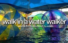 Walk in a water walker...
