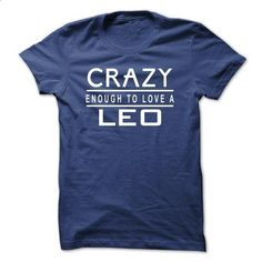 Crazy Enough To Love a Leo - #shirt #full zip hoodie. SIMILAR ITEMS => https://www.sunfrog.com/LifeStyle/Crazy-Enough-To-Love-a-Leo.html?60505