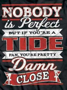 But if you're a Tide Fan. Roll Tide Alabama, Alabama Crimson Tide, Crimson Tide Football, Alabama Baby, Alabama Football Quotes, College Football, Football Memes, Football Wall