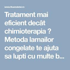 Tratament mai eficient decât chimioterapia ? Metoda lamailor congelate te ajuta sa lupti cu multe boli grave ... - Floare de tei