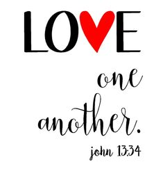 How He Loves Us, God Loves You, Bible Verses Quotes, Bible Scriptures, Love One Another, Love You, John 13 34, Bible In A Year, Love Thy Neighbor