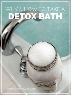 Detox Bath - 2 cups Epsom Salt with 1 cup baking soda in a standard tub full of hot water