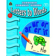 BUILDING WRITING SKILLS LETTERS TO