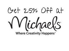 Get 25% off at any Michael's Craft Store this weekend