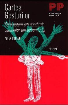 Cartea gesturilor Ed.2011 - Peter Collett Good Books, Amazing Books, Bibliophile, Literature, Neon Signs, City Lights, Universe, Medicine, Entertainment