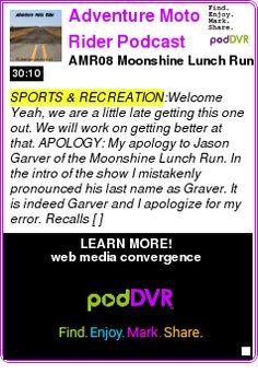 #SPORTS #PODCAST  Adventure Moto Rider Podcast    AMR08 ? Moonshine Lunch Run    LISTEN...  http://podDVR.COM/?c=4b669da2-37aa-2abb-07cc-5988a0ab3ca1