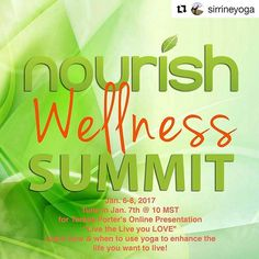 #Repost @sirrineyoga with @repostapp ・・・ Get Answers•Get Empowered•Get Healthy  Join Nourish Wellness Online Summit Jan. 6-8, 2017 to hear from health experts have worked with thousands of clients and patients to help them achieve wellness. Now they'll sh