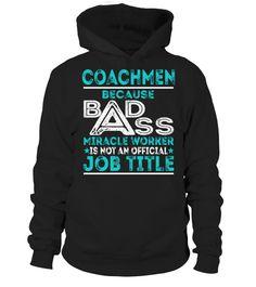 Coachmen - Because Badass Miracle Worker