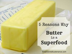 5 reasons why butter is a superfood  Eating healthy fats is why I'm thin. Fat does not make you fat!!!