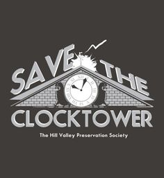 """Save the Clocktower.  The Hill Valley Prevention Society."" t-shirt and hoodie for men, women and kids. If you're a fan of the movie Back to the Future, you'll want this shirt."