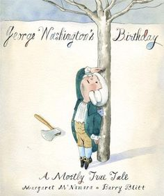 From award-winning author Margaret McNamara and New Yorker artist Barry Blitt comes this partly true and completely funny story of George Washington's 7th birthday. In this clever approach to history, readers will discover the truths and myths about George Washington. Did George Washington wear a wig? No. Did George Washington cut down a cherry tree? Probably not. Readers young and old who are used to seeing George Washington as an old man, will get a new look at the first president—as a…