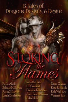 Check Out This Featured Paranormal Romance Book - Stoking the Flames: 13 Tales of Dragons, Destiny and Desire by Julia Mills http://awesomebookpromotion.com/stoking-the-flames-13-tales-of-dragons-destiny-and-desire-by-julia-mills-et-al/