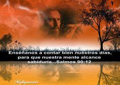"JESUS PODEROSO GUERRERO: Psalm 90:12 ~~~"" Enseñanos """
