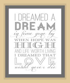 Les Miserables I DREAMED a DREAM Quote modern print poster 8x10. $8.99, via Etsy.