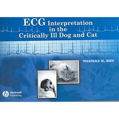 ECG Interpretation in the Critically Ill Dog and Cat Dog Cat, Walmart, Tech, Cats, Books, Technology, Gatos, Libros, Kitty Cats
