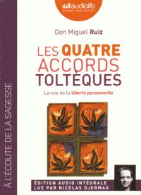 Don Miguel Ruiz - Les quatre accords toltèques - La voie de la liberté personnelle. 1 CD audio MP3