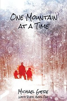 One Mountain at a Time (White River Book 1), http://www.amazon.com/dp/B01BEEMQ16/ref=cm_sw_r_pi_awdm_NuS7wb25ESY98