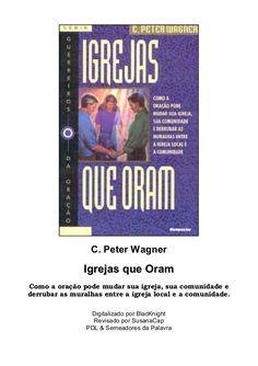 C. Peter Wagner  IIggrreejjaass qquuee OOrraamm  Como a oração pode mudar sua…