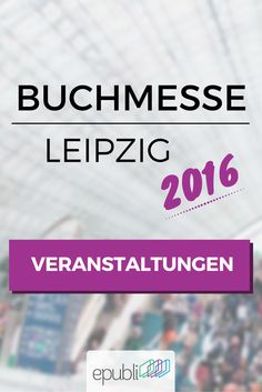 ► Vormerken! Alle Veranstaltungen von epubli zur Leipziger #Buchmesse 2016 im Überblick. Schon bald geht's los! :) #lbm16 #workshops #selfpublishing http://www.epubli.de/buch/leipzig2016 Für alle Impressionen schaut auf unserem Board 'Leipziger Buchmesse' vorbei!