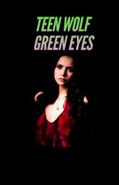 Green eyes [ Teen Wolf ] (på Wattpad)http://w.tt/1QqKL9X #Fanfiction #amwriting #wattpad