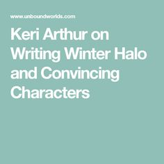 Keri Arthur on Writing Winter Halo and Convincing Characters