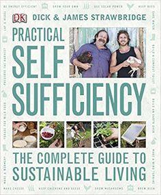 Practical Self Sufficiency: Amazon.co.uk: Dick Strawbridge, James Strawbridge: 9781405344418: Books
