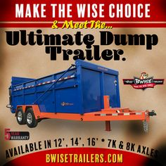 The BWise Ultimate Dump may change the way you look at trailers. Dump Trailers, Innovation, Change, Dump Trucks