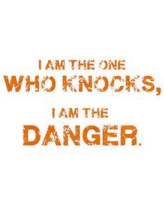 """""""I`m the one who knocks!"""""""