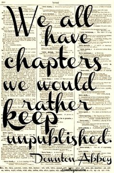 We all have chapters we would rather keep unpublished.