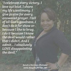 Celebrate every victory, Kendra Norman quotes