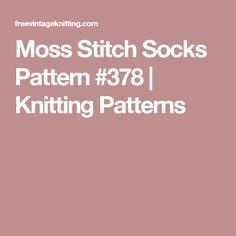 Moss Stitch Socks Pattern #378 | Knitting Patterns