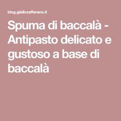Spuma di baccalà - Antipasto delicato e gustoso a base di baccalà