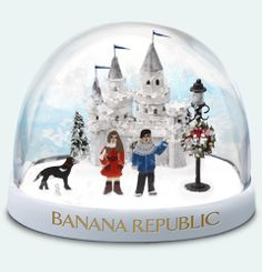 advertising banana republic snow globe? Awesome gimmick.