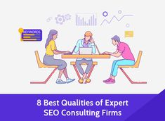 8 Best Qualities of Expert SEO Consulting Firms Consulting Firms, Best Seo, Media Marketing, Business, Store, Business Illustration