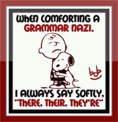 Comforting a grammar nazi