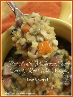 Red Lentil, Mushroom, Kale, Carrot, Red Wine Vinegar Soup Chopped | The Kitchen Chopper