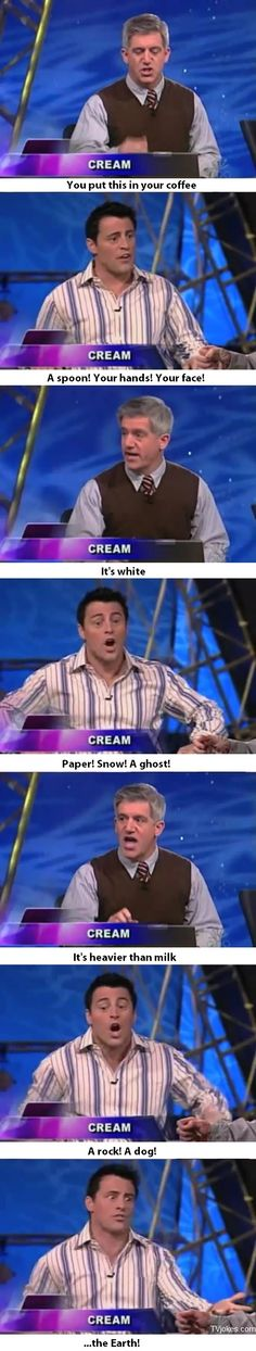 Joey in a game show More: http://tvjokes.com/friends/joey-in-a-game-show.html