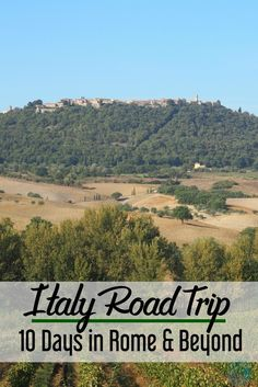 All Roads Lead To Rome: A Rome Road Trip and Itinerary