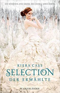 Selection - Der Erwählte: Amazon.de: Kiera Cass, Susann Friedrich: Bücher