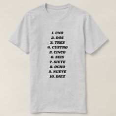 Count to ten in Spanish T-Shirt - script gifts template templates diy customize personalize special Types Of T Shirts, Foreign Words, Spanish Words, Simple Shirts, Cool Gifts, Funny Tshirts, Shirt Designs, T Shirts For Women, Count