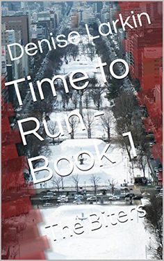 Time to Run - Book The Biters (English Edition) von [Larkin, Denise] Books Australia, Thriller Novels, Best Zombie, Horror Books, Horror Fiction, Horror Movies, Thing 1, Page Turner, Free Kindle Books