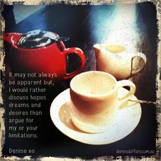 always learning . . . wanting to choose more life enhancing ways of being. #asipofmytea #denisedaffara